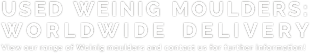 Used Weinig moulders: worldwide delivery